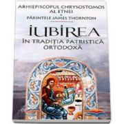Iubirea. In traditia patristica ortodoxa