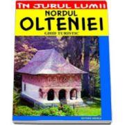 Nordul Olteniei. Ghid turistic