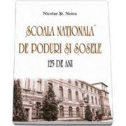 Scoala Nationala de Poduri si Sosele. 125 de ani