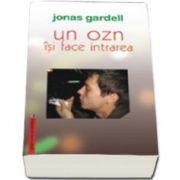 Un OZN isi face intrarea - Jonas Gardell