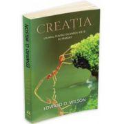 Edward O. Wilson, Creatia. Un apel pentru salvarea vietii pe Pamant