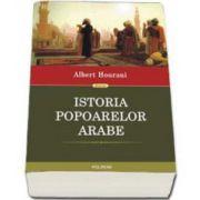 Albert Hourani, Istoria popoarelor arabe - Editia 2015