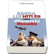 Greg Annussek, Raidul lui Hitler pentru eliberarea lui Mussolini