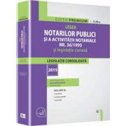 Legea notarilor publici si a activitatii notariale nr. 36/1995 si legislatie conexa - legislatie consolidata: 2015