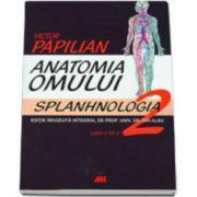 Victor Papilian, ANATOMIA OMULUI. VOLUMUL. II: SPLANHNOLOGIA - Editia a XII-a - Revizuita integral de Prof. Univ. Dr. Ion Albu