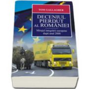 Deceniul pierdut al Romaniei. Mirajul integrarii europene dupa anul 2000