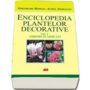Enciclopedia plantelor decorative. Arbori si arbusti - Volumul I