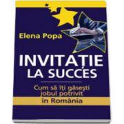 Invitatie la succes. Cum sa-ti gasesti jobul potivit in Romania