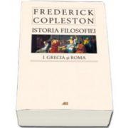 Istoria filosofiei. Volumul I - Grecia si Roma (editia necartonata)