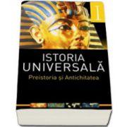 Istoria universala volumul I. Preistoria si Antichitatea