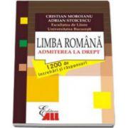Limba romana - Admiterea la drept. 1200 de intrebari si raspunsuri