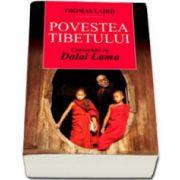 Povestea tibetului. Convorbiri cu Dalai Lama