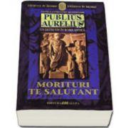PUBLIUS AURELIUS. UN DETECTIV IN ROMA ANTICA. VOL. 2: MORITURI TE SALUTANT
