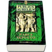 PUBLIUS AURELIUS. UN DETECTIV IN ROMA ANTICA. VOL. 3: PARCE SEPULTO