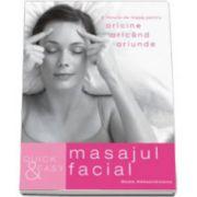 Quick&Easy. Masajul facial