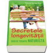 Secretele longevitatii - Ghid de terapie naturista