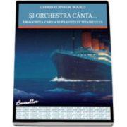 Si orchestra canta.... Dragostea care a supravietuit Titanicului