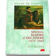 SPANIA: MARIRE SI DECADERE, 1474-1643