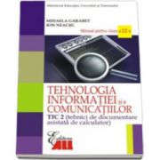 Tehnologia infomatiei si a comunicatiilor - TIC 2. Manual pentru clasa a XII-a (Garabet)