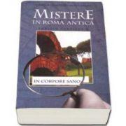 Danila Comastri Montanari, Mistere in Roma Antica. Publius Aurelius 6. In Corpore Sano
