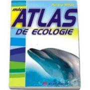 MIC ATLAS DE ECOLOGIE (Aurora Mihail)