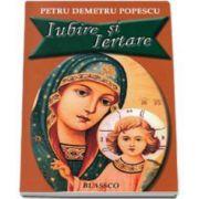Petru Demetru Popescu, Iubire si Iertare. Versuri Crestine