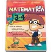 Matematica clasele III-IV - Tipuri de probleme, repere teoretice, aplicatii propuse. Performanta, concursuri scolare, olimpiada de matematica. Editia a II-a