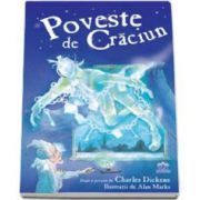 Poveste de Craciun - Dupa o poveste de Charles Dickens - Editie cartonata