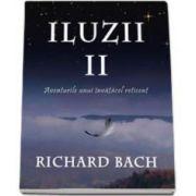 Richard Bach, Iluzii.  Aventurile unui invatacel reticent - Volumul II