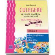 Stefan Pacearca, Culegere de exercitii si probleme pentru concursul Gazeta Matematica Junior 2015. Volumul I, clasa pregatitoare, clasa I, clasa a II-a