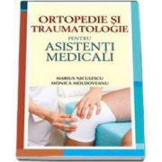 Monica Moldoveanu, Ortopedie si Traumatologie pentru asistenti medicali