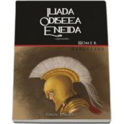 Iliada, Odiseea, Eneida. Repovestite (Homer Vergilius)