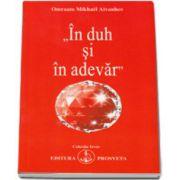 Omraam Mikhael Aivanhov, In duh si in adevar, editia a II-a (Colectia Izvor)