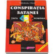 Conspiratia Satanei. Tinta Romania volumul I - Editia a II-a