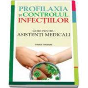 Profilaxia si controlul infectiilor. Ghid pentru asistenti medicali