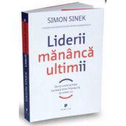 Simon Sinek, Liderii mananca ultimii.  De ce unele echipe lucreaza bine impreuna, iar altele nu