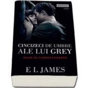 Fifty Shades of Grey. Cincizeci de umbre ale lui Grey. Editie de film (EL James)