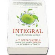 Colin T. Campbell, Integral. Regandind stiinta nutritiei