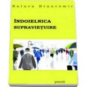 Raluca Brancomir, Indoielnica supravietuire