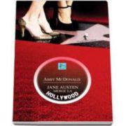 Jane Austen merge la Hollywood (Abby McDonald)