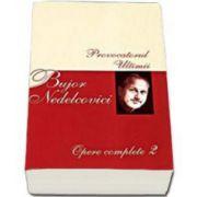 Bujor Nedelcovici, Opere complete. Volumul al II-lea - Provocatorul, Ultimii