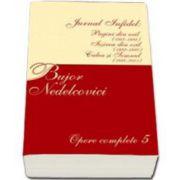 Bujor Nedelcovici, Opere complete. Volumul V - Jurnal infidel: Pagini din exil (1987-1992), Iesirea din exil (1992-1997), Calea si semnul (1997-2001)