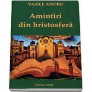 Vasile Andru, Amintiri din hristosfera