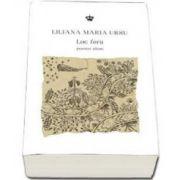Liliana Maria Ursu, Loc ferit. Poeme alese