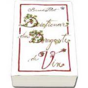 Bernard Pivot, Dictionar din dragoste de vin