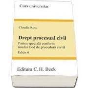 Claudia Rosu, Drept procesual civil. Partea speciala conform noului Cod de procedura civila - Editia a 6-a