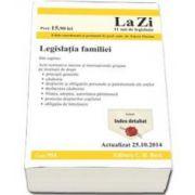 Legislatia familiei. Actualizat la 25. 10. 2014 - Cod 554