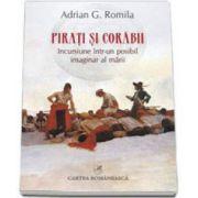 Pirati si corabii. Incursiune intr-un posibil imaginar al marii