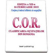 Clasificarea ocupatiilor din Romania - C. O. R. Editia a XII-a - 16 februarie 2015