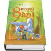 8 Povesti pentru copiii de 8 ani - Carti aniversare